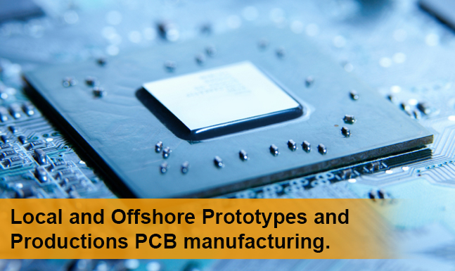 Local and Off-Shore Prototypes and PCB Manufacturing