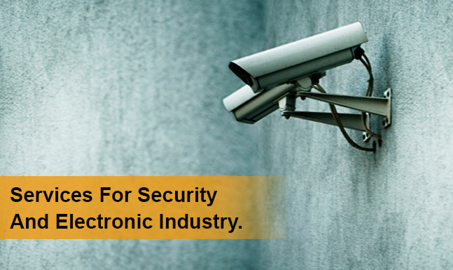 Services for Security & Electronic Industry