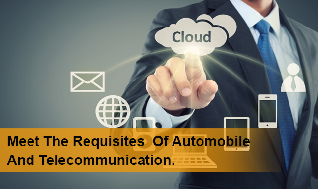 Meet The Requisites of Automobile & Telecommunication